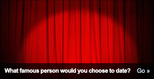 If you could date a famous person who would it be?