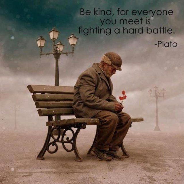 Each of us has our own struggles: be kind.