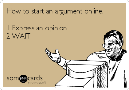 how-to-start-an-argument-online-1-express-an-opinion-2-wait-fb611.png