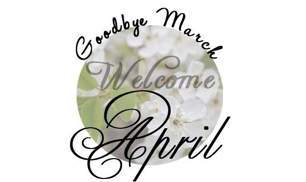 80752-Goodbye-March-Hello-April.jpg