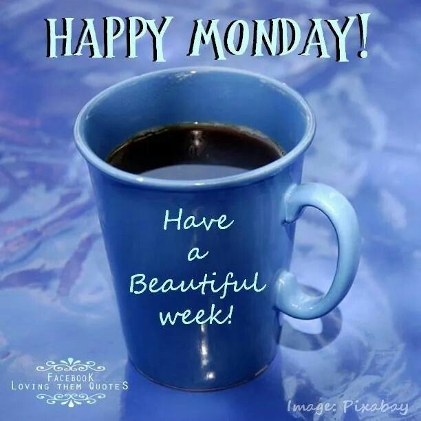 246081-Happy-Monday-Have-A-Beautiful-Week.jpg