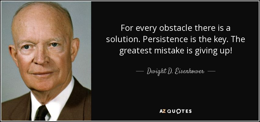quote-for-every-obstacle-there-is-a-solution-persistence-is-the-key-the-greatest-mistake-is-dwight-d-eisenhower-78-49-55.jpg