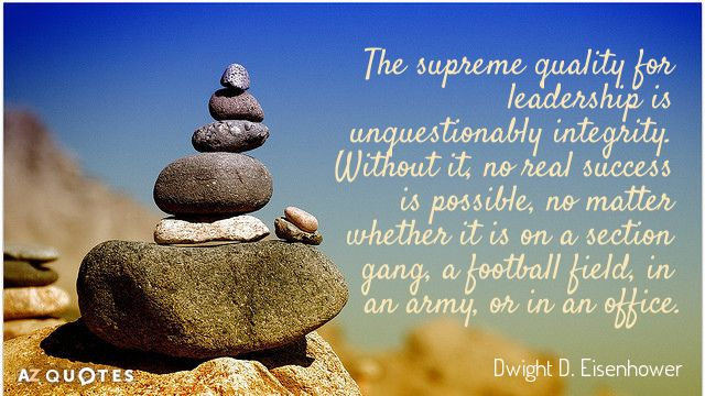 Quotation-Dwight-D-Eisenhower-The-supreme-quality-for-leadership-is-unquestionably-integrity-Without-it-8-75-74.jpg