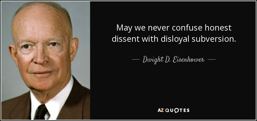 quote-may-we-never-confuse-honest-dissent-with-disloyal-subversion-dwight-d-eisenhower-8-76-11.jpg