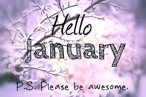 227082-Hello-January-Please-Be-Awesome.jpg