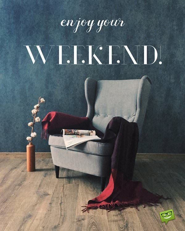 Enjoy-your-weekend.jpg