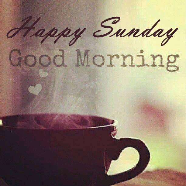 b8b1992aa08e3897a236b6dd9a172e38--happy-sunday-good-morning.jpg