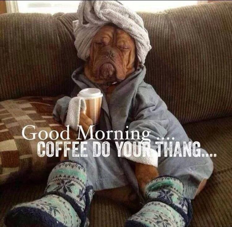 good_morning._coffee_do_your_thang._9713605968.jpg