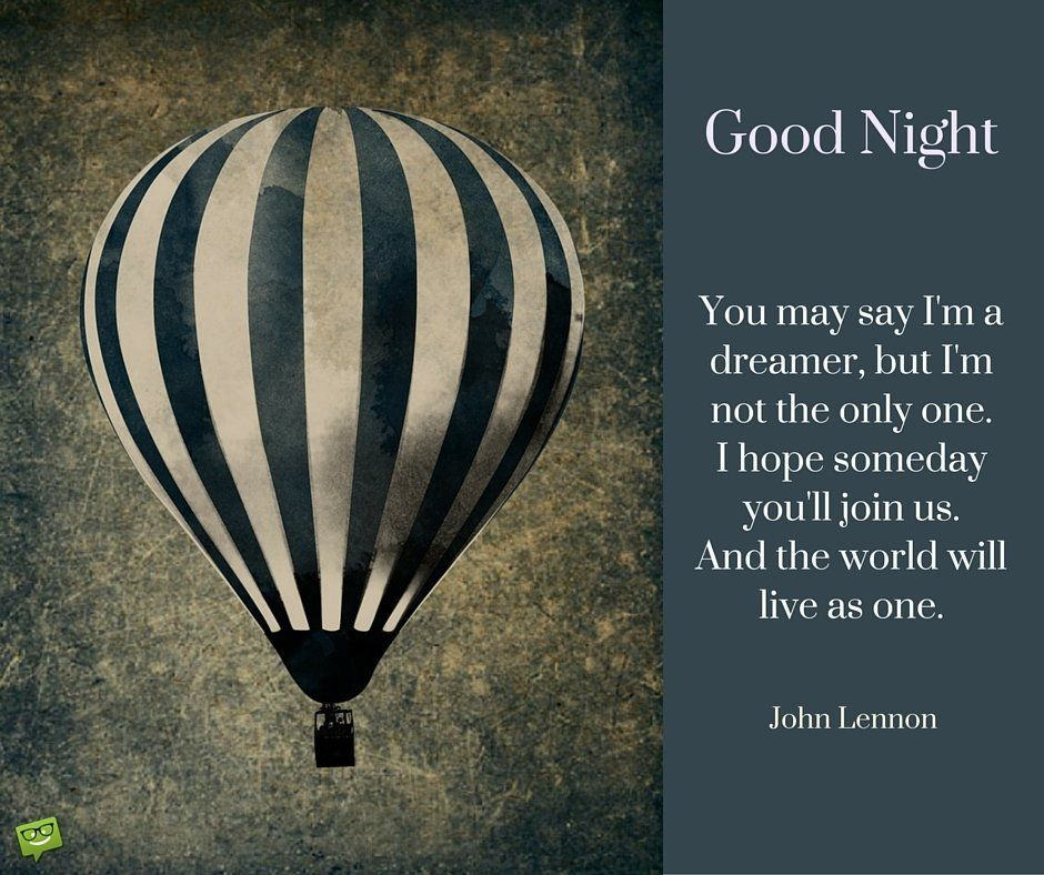 You-may-say-Im-a-dreamer-but-Im-not-the-only-one.-I-hope-someday-youll-join-us.-And-the-world-will-live-as-one.-John-Lennon-quote.-Good-night-Image..jpg