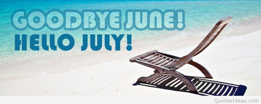 103421-Goodbye-June-Hello-July.jpg