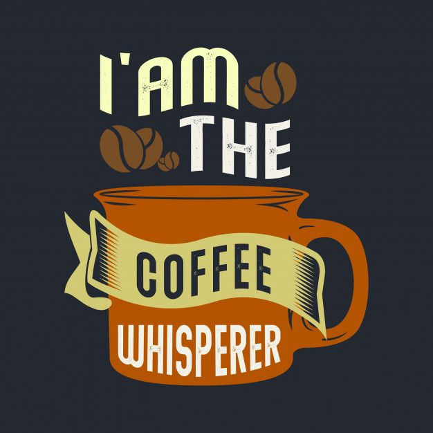 i-am-coffee-whisperer_7104-89.jpg