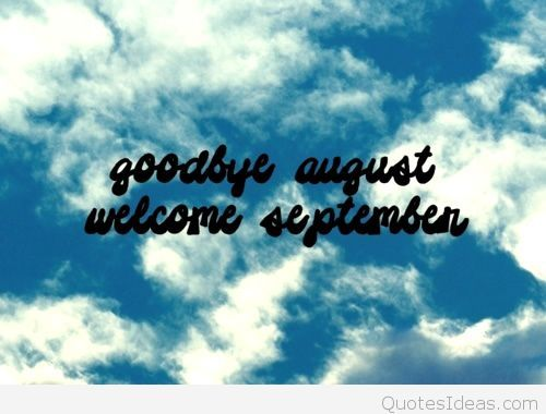 Goodbye-August-Hello-September-Sky-Saying-Quotes.jpg