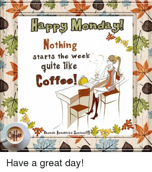 nothing-starts-the-weelk-quite-like-coffee-rhonda-hendricks-28363576.png