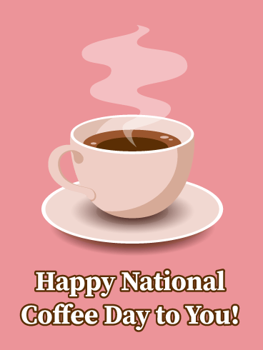 happy national coffee day.png