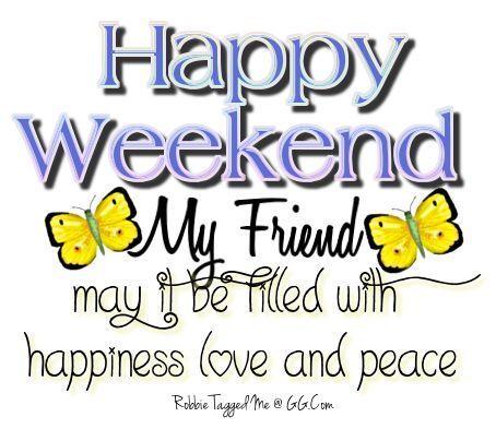 359667-Happy-Weekend-My-Friend.jpg