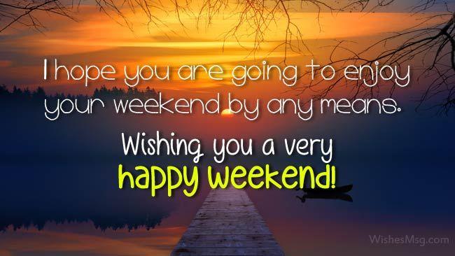 happy-weekend-wishes (1).jpg