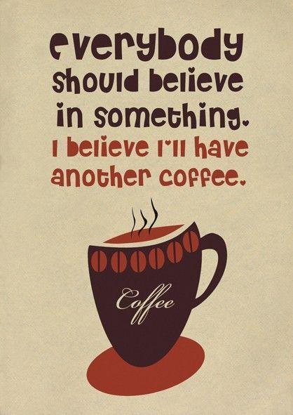 believe in coffee.jpg