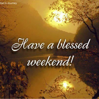 296750-Have-A-Blessed-Weekend-.jpg