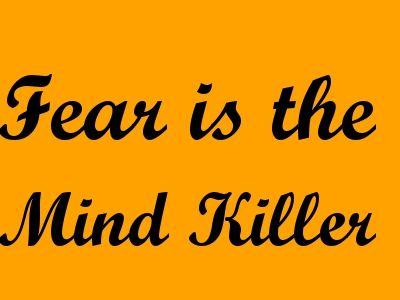 fear is mind killer.jpg