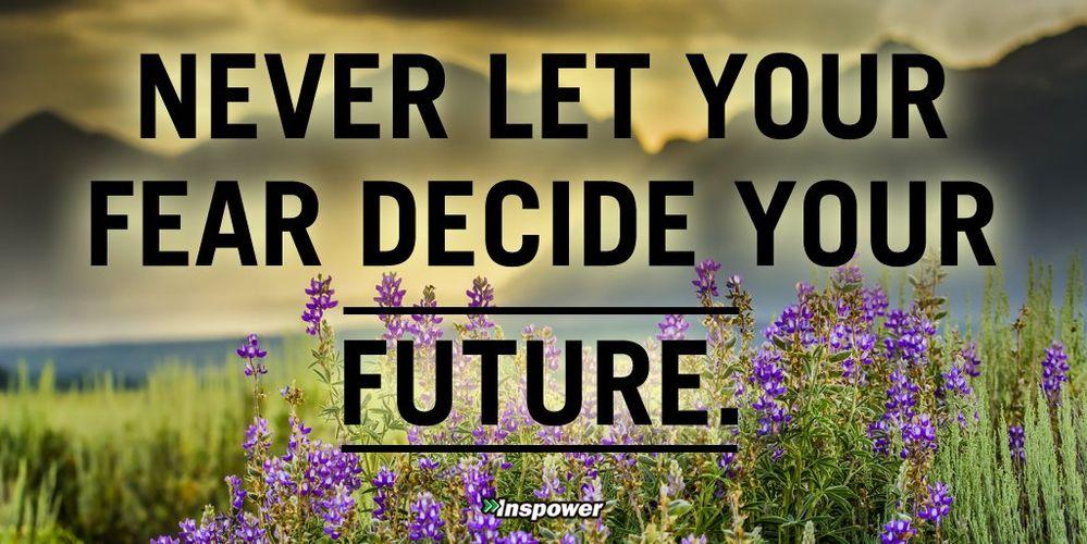 fear decide future.jpg