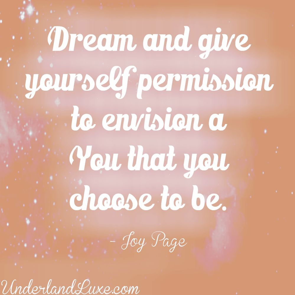 dream-and-give-yourself-permission-to-envision-a-you-that-you-choose-to-be-joy-quote-3.jpg