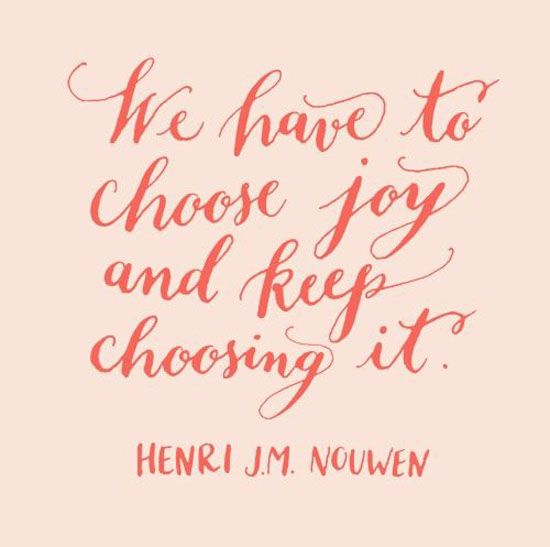 we-have-to-chose-joy-henri-nouwen-quotes-sayings-pictures.jpg