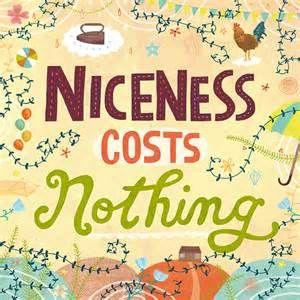 niceness costs nothing.jpg
