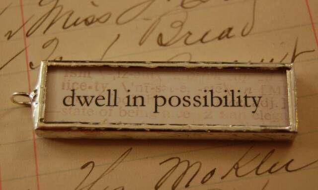 dwell in possibility.jpg