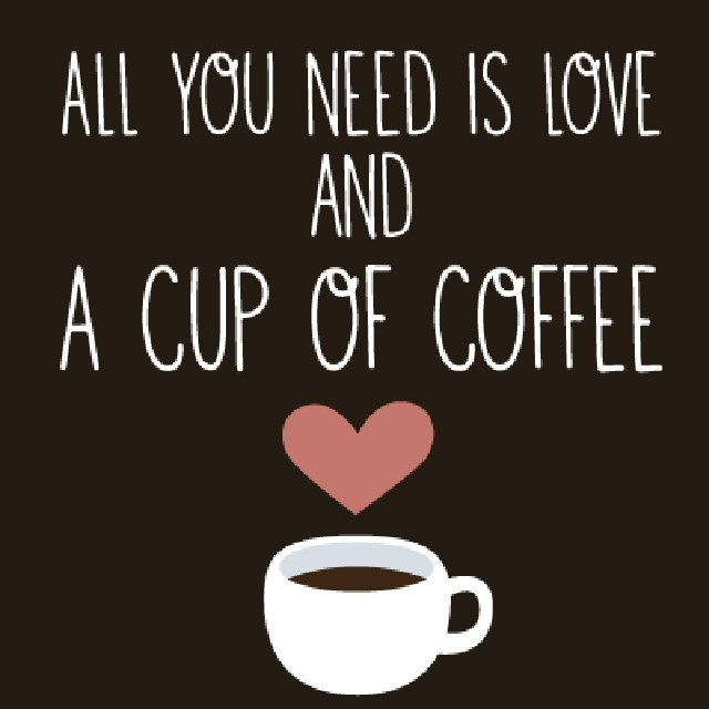 all you need is love and coffee.jpg
