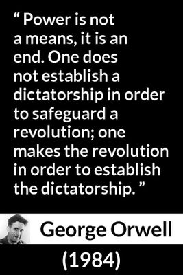 george orwells quote on dictatorship.jpg