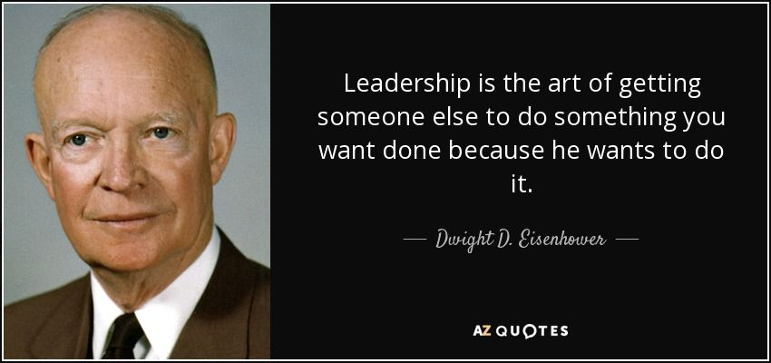quote-leadership-is-the-art-of-getting-someone-else-to-do-something-you-want-done-because-dwight-d-eisenhower-8-75-75.jpg