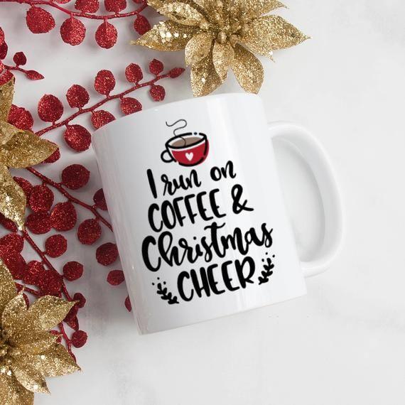 I run on coffee and christmas cheer.jpg