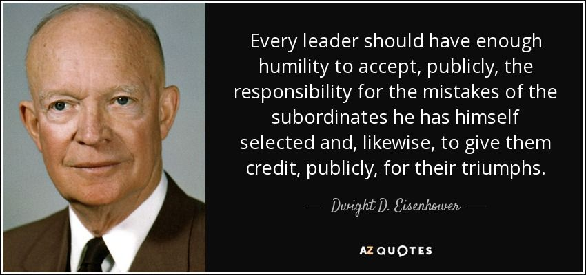 quote-every-leader-should-have-enough-humility-to-accept-publicly-the-responsibility-for-the-dwight-d-eisenhower-136-92-33.jpg